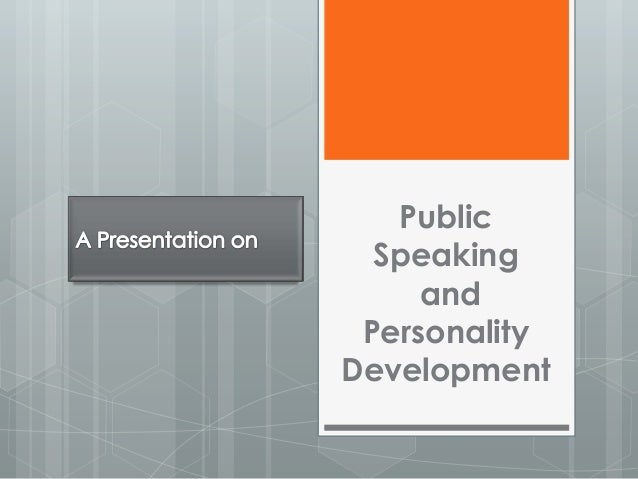 Public  Speaking     and PersonalityDevelopment