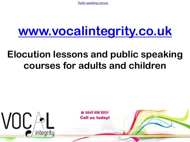 Public speaking courses  www.vocalintegrity.co.uk Elocution lessons and public speaking courses for adults and children