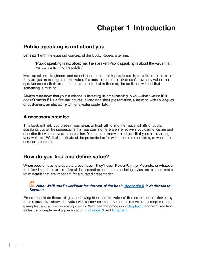 12 So if public speaking is not about you, why are you afraid of it? One of the most common clichès about public speaking ...