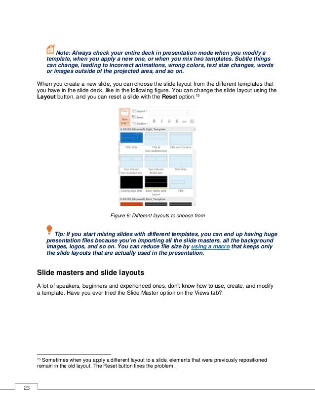 24 Figure 7: Slide Master in PowerPoint Every template starts with a slide master,16 which, as you can see in Figure 7, al...
