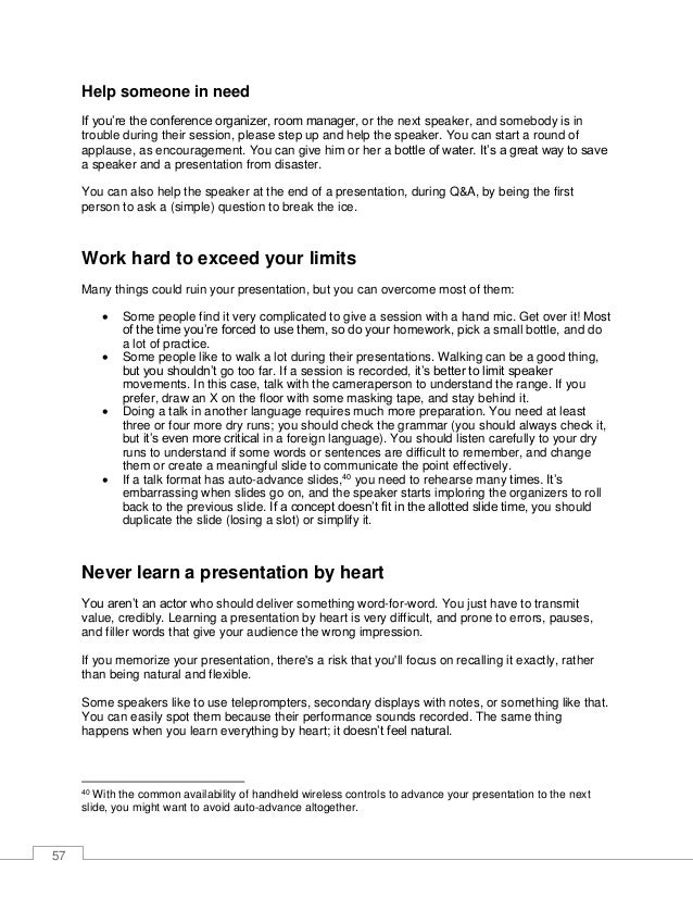58 What you should do is to learn two things by heart: • Open your presentation in the best way, going directly to the val...