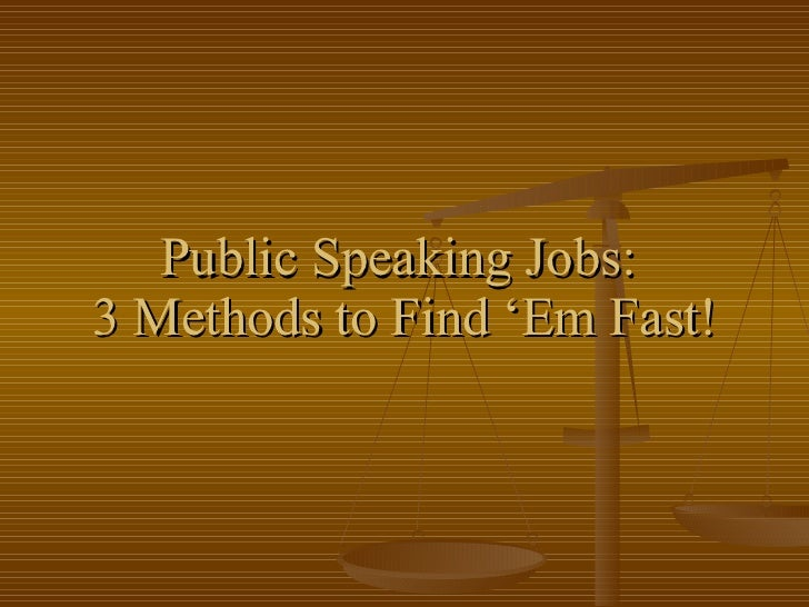 Public Speaking Jobs:  3 Methods to Find 'Em Fast!