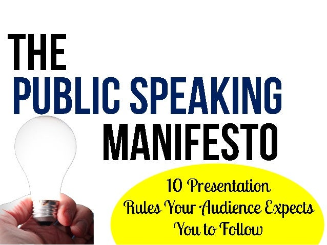 Public speaking manifesto - 10 public speaking rules your audience expects you to follow Slide 1