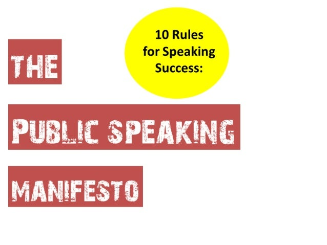 public speaking manifesto10 presentation rules you must obeyHi, my name is Akash and I'm a presentation skills coach and a...