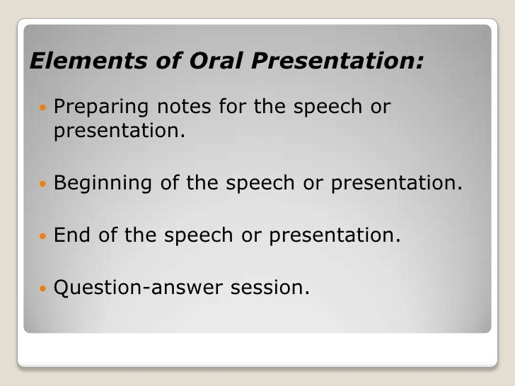 Elements of oral presentation