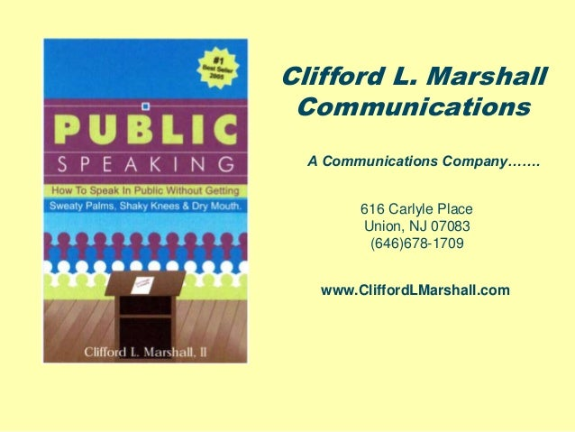 Clifford L. Marshall Communications A Communications Company……. 616 Carlyle Place Union, NJ 07083 (646)678-1709 www.Cliffo...
