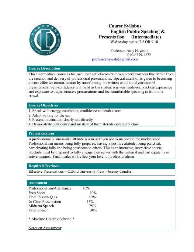 Course Syllabus English Public Speaking & Presentation (Intermediate) Wednesday period 7 8 OR 9 10 Professor: Amy Hayashi ...