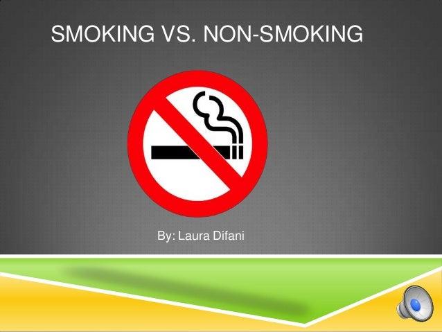 SMOKING VS. NON-SMOKING  By: Laura Difani