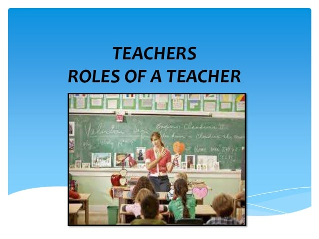 role of a teacher as moral educator Teacher in role is a method of teaching that utilizes techniques of drama to facilitate education it is a holistic teaching method designed to integrate critical thought, examination of emotion and moral values and factual data to.