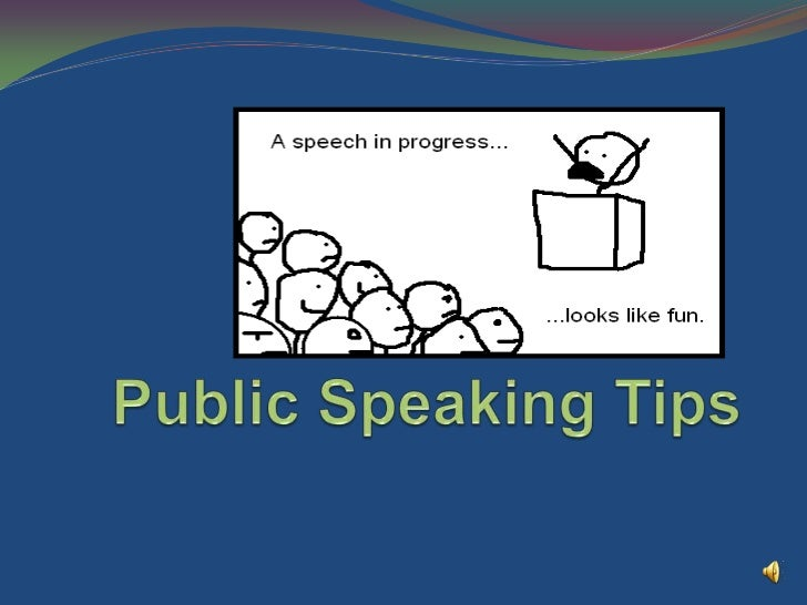  Captivate the Audience    Get the audiences' attention using story or humor Be Prepared     Practice the speech several...