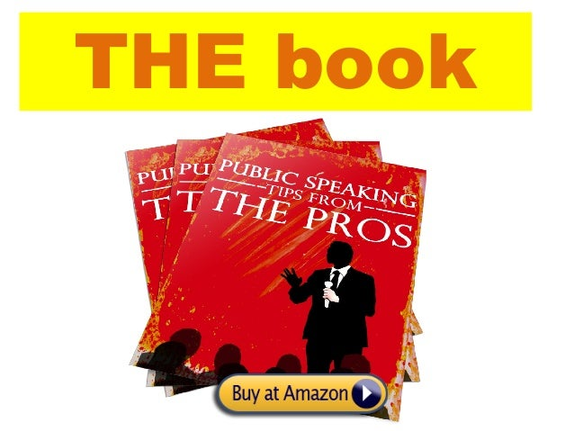 Public Speaking Tips from the Pros: THE Public Speaking Book Slide 2