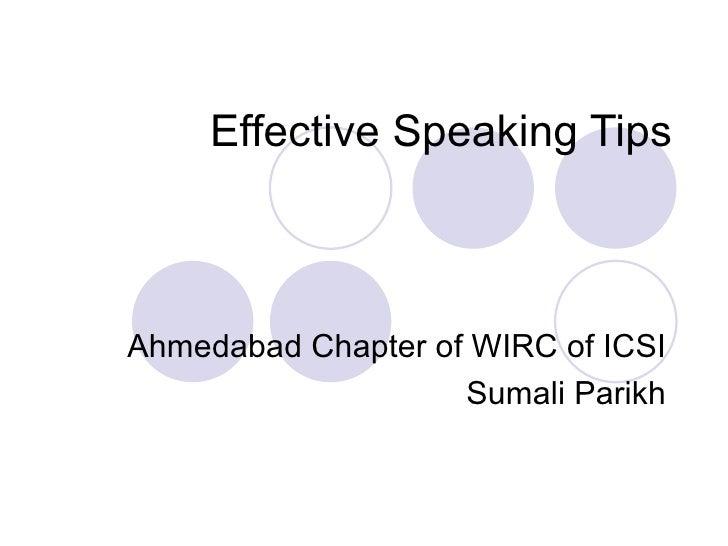 Effective Speaking TipsAhmedabad Chapter of WIRC of ICSI                    Sumali Parikh