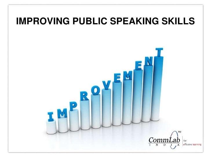 IMPROVING PUBLIC SPEAKING SKILLS<br />