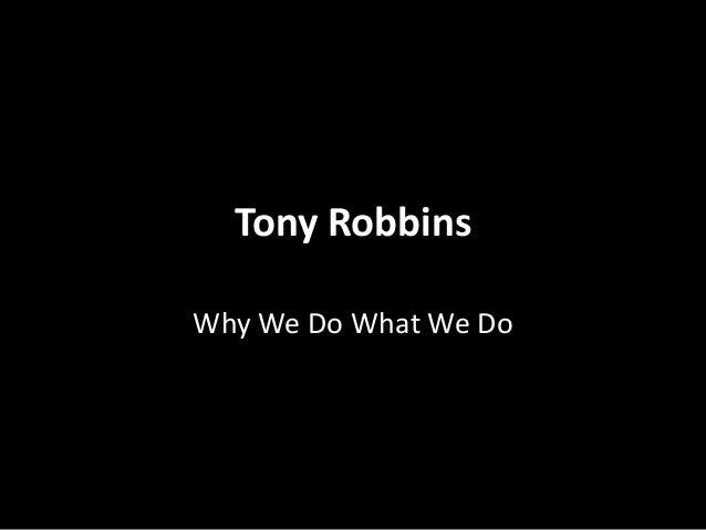 Tony RobbinsWhy We Do What We Do