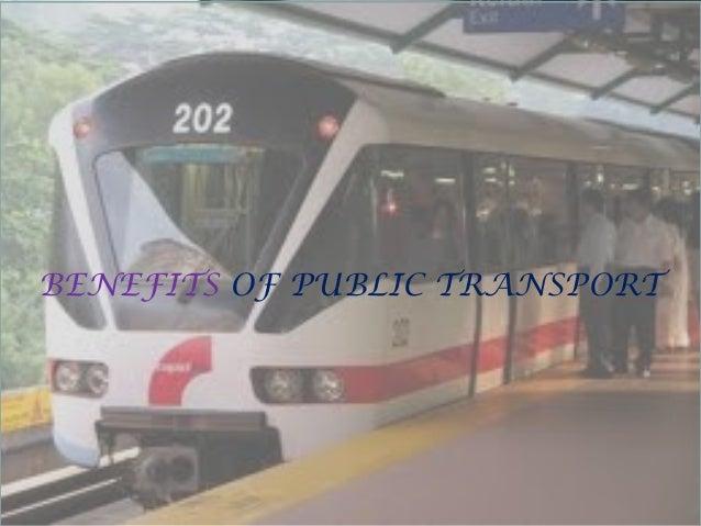 BENEFITS OF PUBLIC TRANSPORT
