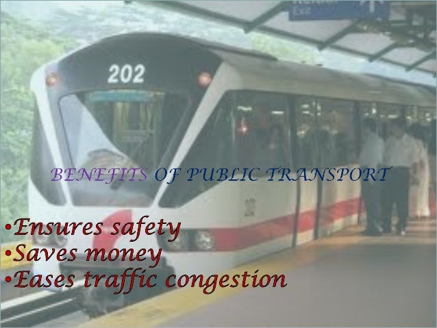 """""""Publictransportationhelps to alleviate ournation's crowdednetwork of roads byprovidingtransportationchoices"""""""