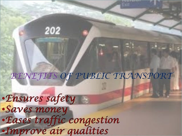 Publictransportationhelps prom   otecleaner air byreducingautom obile use,which canexacerbatesm and public   oghealth prob...