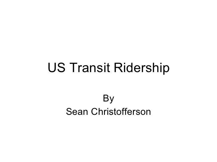US Transit Ridership By Sean Christofferson