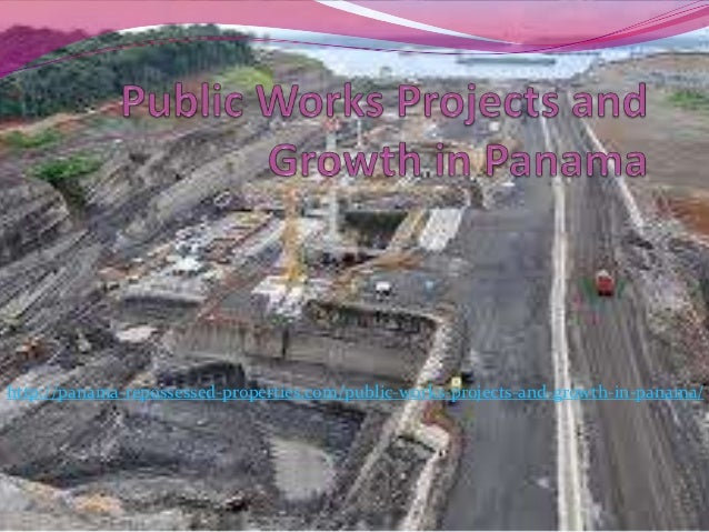 http://panama-repossessed-properties.com/public-works-projects-and-growth-in-panama/