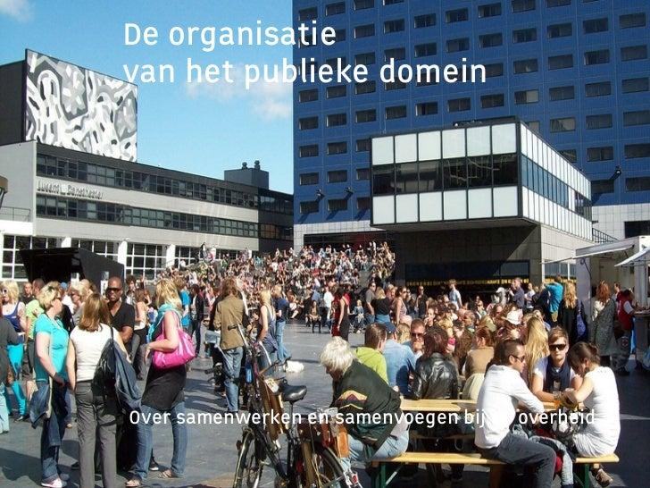 De organisatie                 van het publieke domein© TOTAL PUBLIC                 Over samenwerken en samenvoegen bij d...