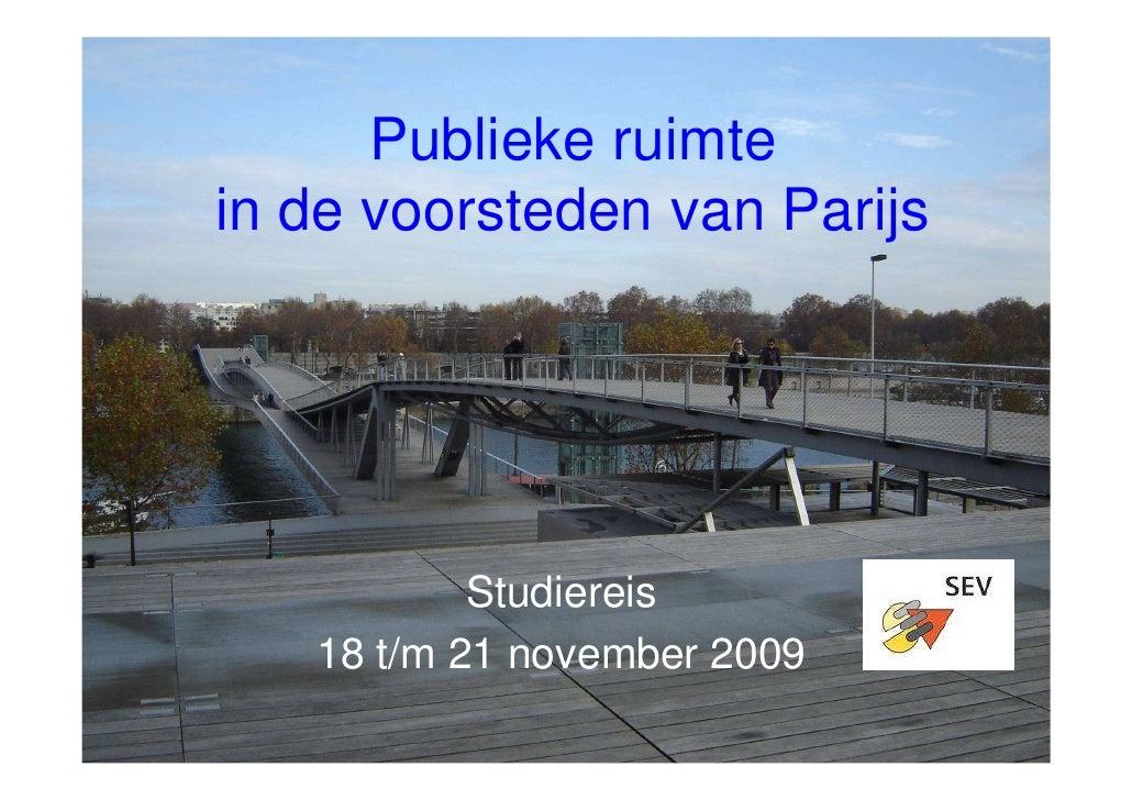 Publieke ruimte in de voorsteden van Parijs                Studiereis    18 t/m 21 november 2009