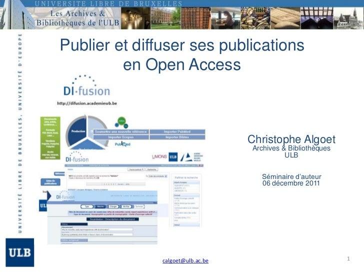 Publier et diffuser ses publications         en Open Access                                   Christophe Algoet           ...