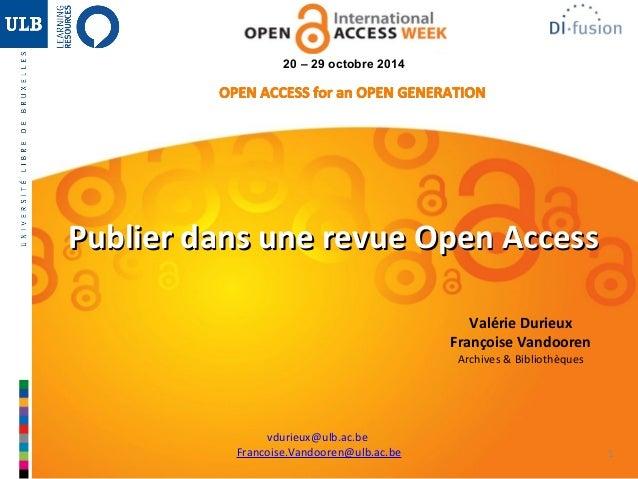 1  20 – 29 octobre 2014  Publier dans une rreevvuuee OOppeenn AAcccceessss  Valérie Durieux  Françoise Vandooren  Archives...