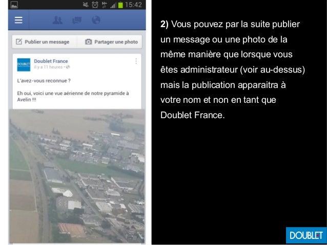 2) Vous pouvez par la suite publier un message ou une photo de la même manière que lorsque vous êtes administrateur (voir ...