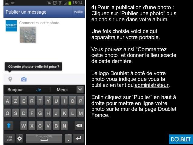 """4) Pour la publication d'une photo : Cliquez sur """"Publier une photo"""" puis en choisir une dans votre album. Une fois choisi..."""
