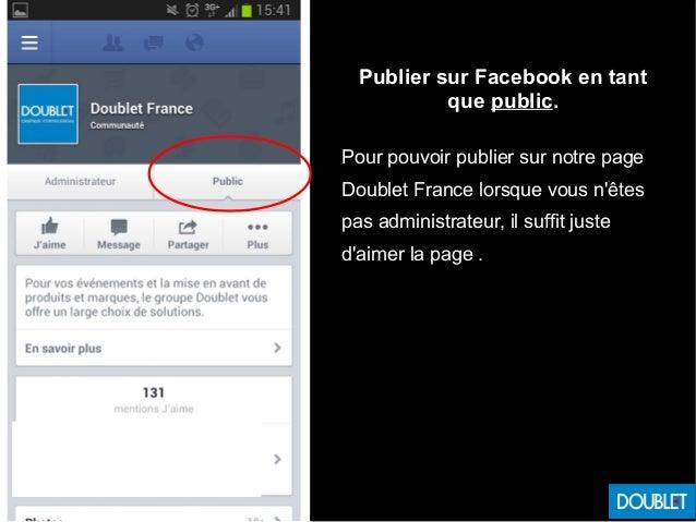 Publier sur Facebook en tant que public. Pour pouvoir publier sur notre page Doublet France lorsque vous n'êtes pas admini...