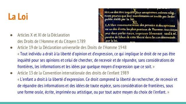 La Loi ● Articles X et XI de la Déclaration des Droits de l'Homme et du Citoyen 1789 ● Article 19 de la Déclaration univer...