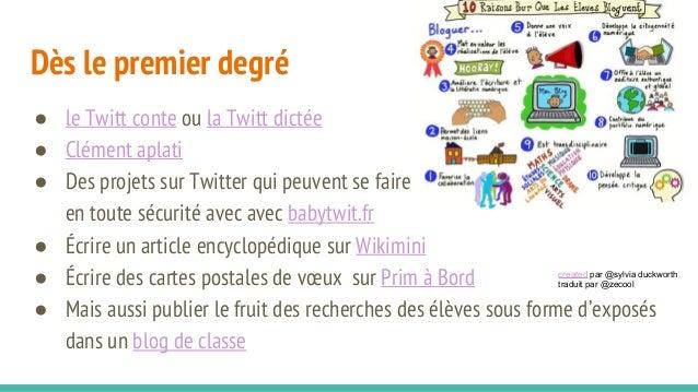 Dès le premier degré ● le Twitt conte ou la Twitt dictée ● Clément aplati ● Des projets sur Twitter qui peuvent se faire e...