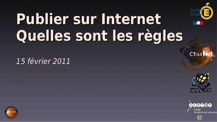 Publier sur InternetQuelles sont les règles15 février 2011