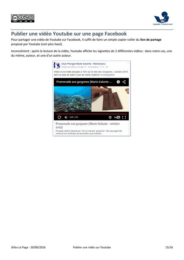 Gilles Le Page - 20/06/2016 Publier une vidéo sur Youtube 15/16 Publier une vidéo Youtube sur une page Facebook Pour parta...