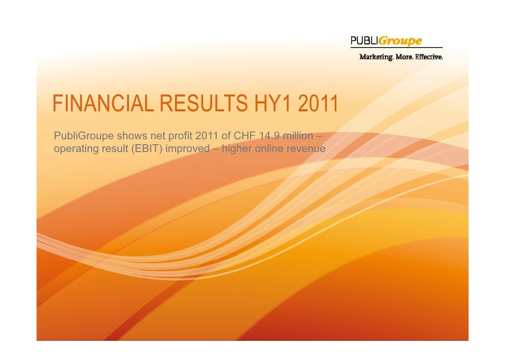 FINANCIAL RESULTS HY1 2011PubliGroupe shows net profit 2011 of CHF 14.9 million –                                         ...