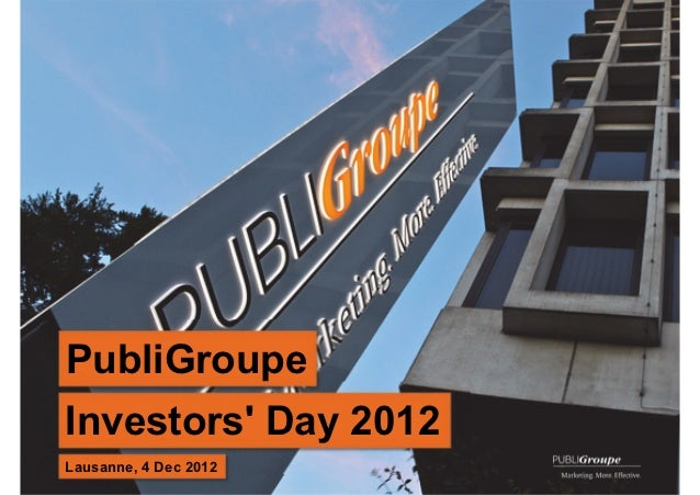 PubliGroupeInvestors Day 20121Lausanne, 4 Dec 2012