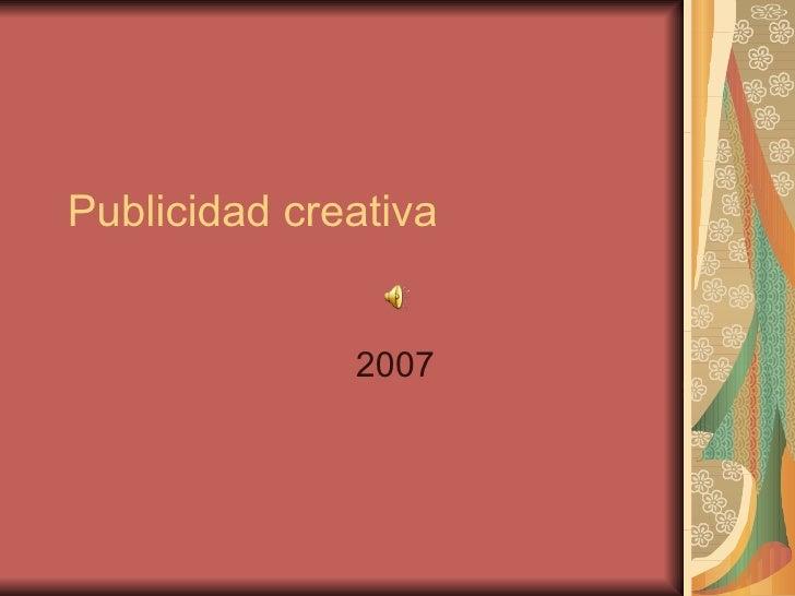 Publicidad creativa 2007