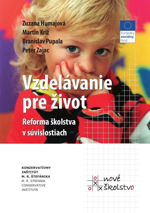 Zuzana HumajováMartin KrížBranislav PupalaPeter ZajacVzdelávaniepre životReforma školstvav súvislostiach