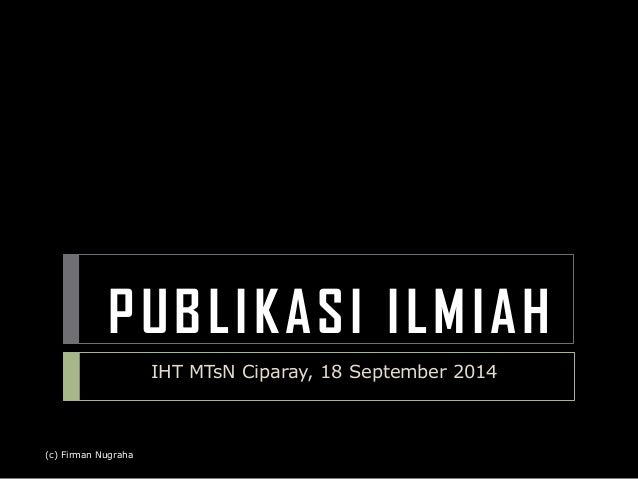 PUBL IKASI I LMIAH  (c) Firman Nugraha  IHT MTsN Ciparay, 18 September 2014