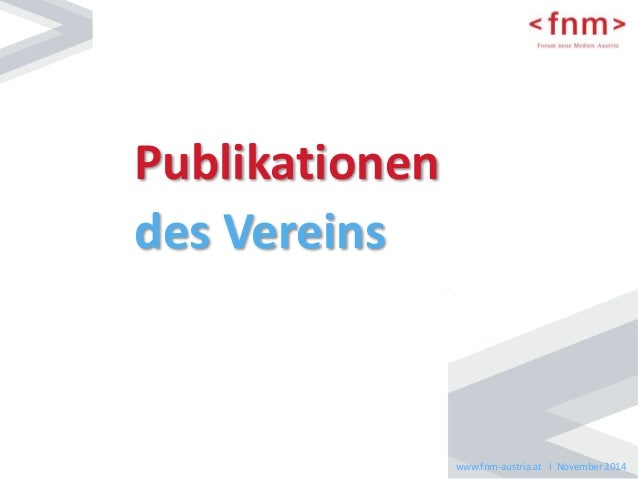 www.fnm-austria.at I November 2014  Publikationen  des Vereins