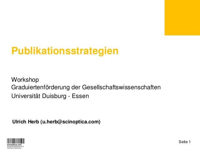 PublikationsstrategienWorkshopGraduiertenförderung der GesellschaftswissenschaftenUniversität Duisburg - EssenUlrich Herb ...