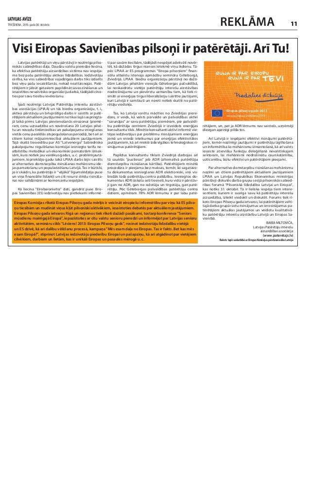 TREŠDIENA, 2013. gada 30. oktobris  REKLĀMA 11  Visi Eiropas Savienības pilsoņi ir patērētāji. Arī Tu! Latvijas patērētā...