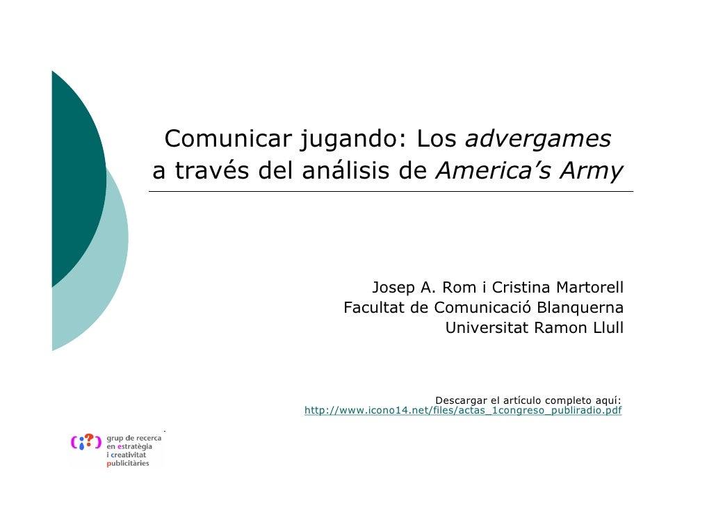 Comunicar jugando: Los advergamesa través del análisis de America's Army                      Josep A. Rom i Cristina Mart...