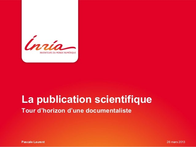 La publication scientifiqueTour d'horizon d'une documentalistePascale Laurent 26 mars 2013