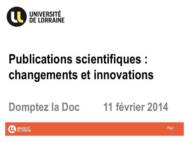 Publications scientifiques : changements et innovations Domptez la Doc  11 février 2014 Page