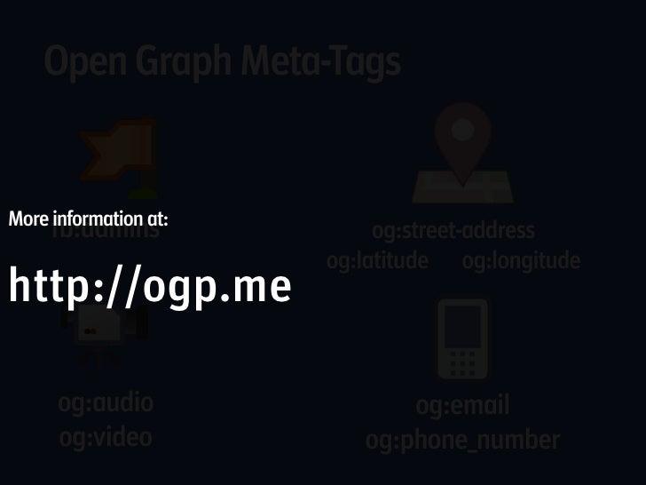 Open Graph Meta-TagsMore information at:     fb:admins              og:street-address                       og:latitude og...
