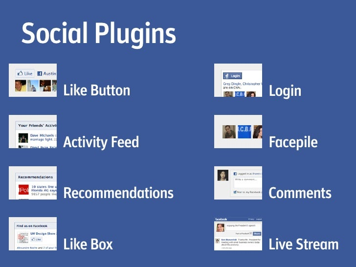 Like Box    Enable users to like your  facebook page and view its   stream directly from your            website