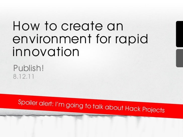 Hack projects & How to create an environment for Rapid innovation