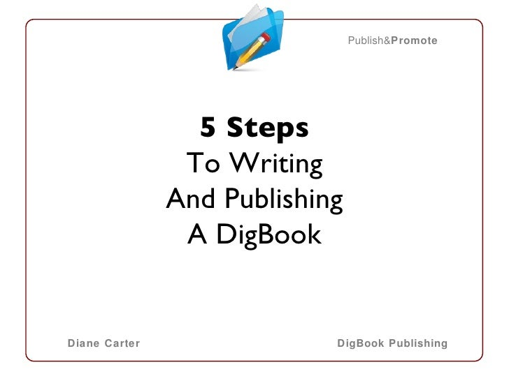 5 Steps To Writing & Publishing A DigBook
