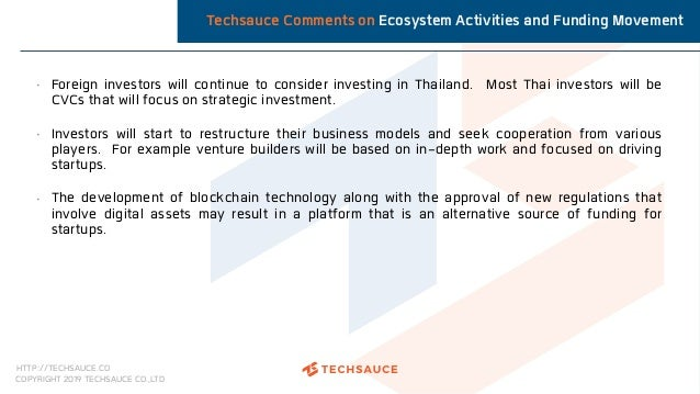 HTTP://TECHSAUCE.CO COPYRIGHT 2019 TECHSAUCE CO.,LTD Techsauce Comments on Ecosystem Activities and Funding Movement • For...